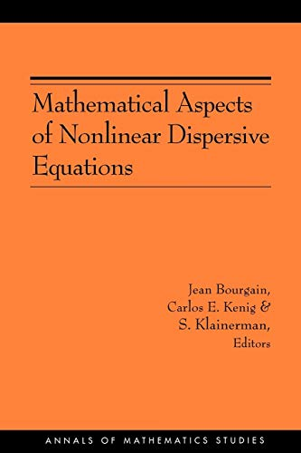9780691129556: Mathematical Aspects of Nonlinear Dispersive Equations (AM-163) (Annals of Mathematics Studies)