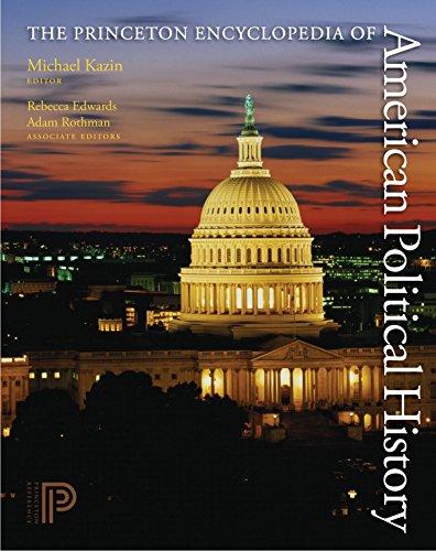The Princeton Encyclopedia of American Political History. (Two volume set) (Hardback)