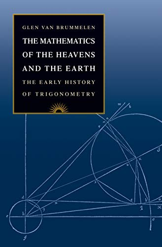 9780691129730: The Mathematics of the Heavens and the Earth: The Early History of Trigonometry