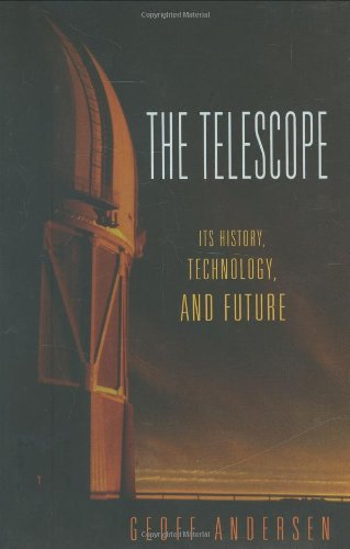 9780691129792: The Telescope: Its History, Technology, and Future