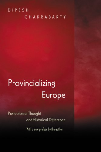 9780691130019: Provincializing Europe: Postcolonial Thought and Historical Difference (Princeton Studies in Culture/Power/History)