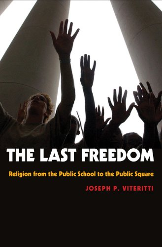 9780691130118: The Last Freedom: Religion from the Public School to the Public Square