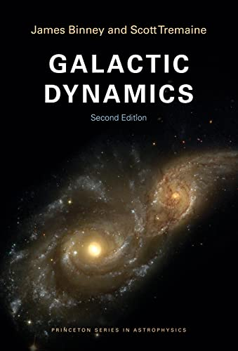 9780691130279: Galactic Dynamics: Second Edition (Princeton Series in Astrophysics)