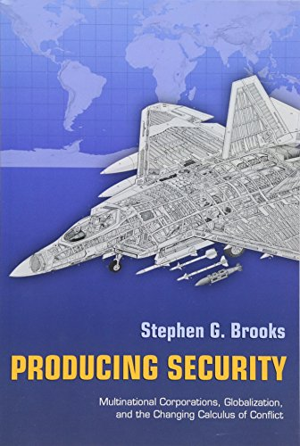 9780691130316: Producing Security: Multinational Corporations, Globalization, and the Changing Calculus of Conflict (Princeton Studies in International History and Politics)