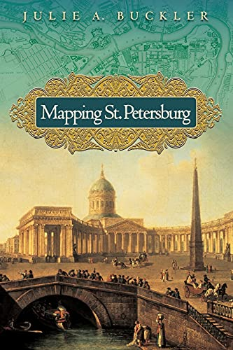 9780691130323: Mapping St. Petersburg: Imperial Text and Cityshape