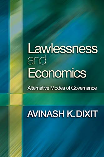 9780691130347: Lawlessness and Economics: Alternative Modes of Governance (The Gorman Lectures in Economics)