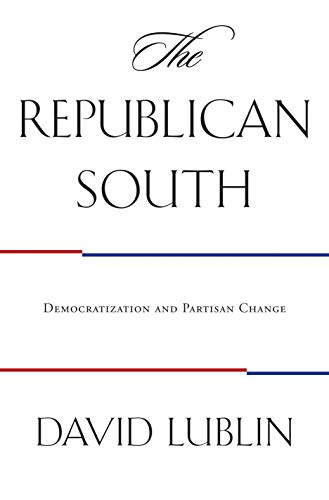 9780691130477: The Republican South: Democratization and Partisan Change
