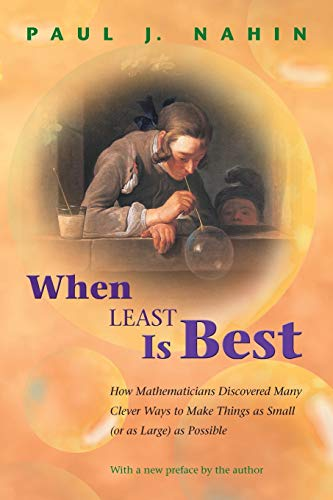 When Least Is Best: How Mathematicians Discovered Many Clever Ways to Make Things as Small (or as Large) as Possible (0691130523) by Paul J. Nahin