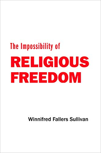 9780691130583: The Impossibility of Religious Freedom