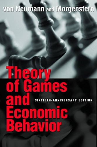 Theory of Games and Economic Behavior (Princeton Classic Editions): von Neumann, John; Morgenstern,...