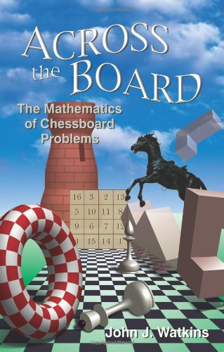 9780691130620: Across the Board: The Mathematics of Chessboard Problems (Princeton Puzzlers)