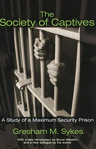 9780691130644: The Society of Captives: A Study of a Maximum Security Prison (Princeton Classic Editions)