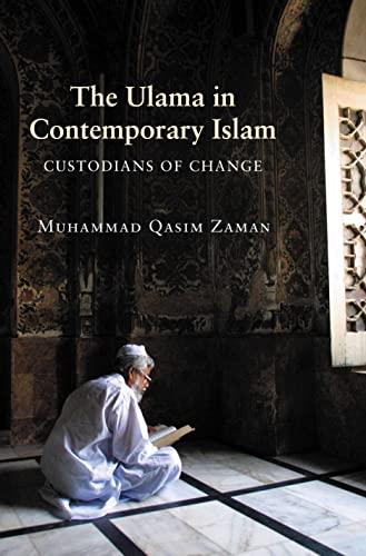 9780691130705: The Ulama in Contemporary Islam: Custodians of Change (Princeton Studies in Muslim Politics)