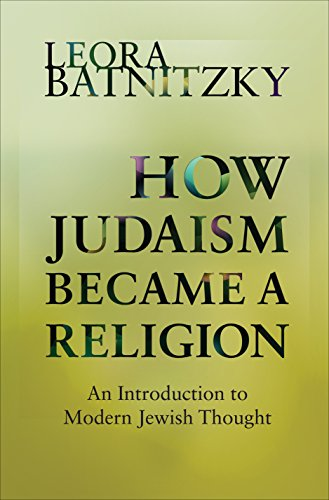 9780691130729: How Judaism Became a Religion: An Introduction to Modern Jewish Thought