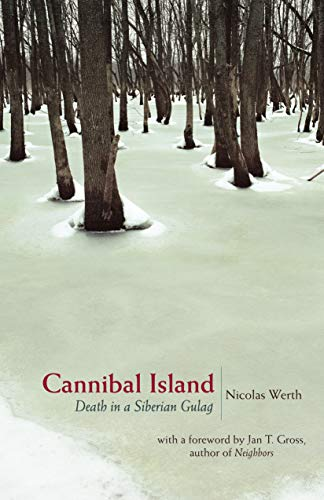 9780691130835: Cannibal Island: Death in a Siberian Gulag (Human Rights and Crimes against Humanity)