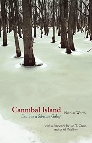 9780691130835: Cannibal Island: Death in a Siberian Gulag