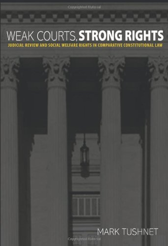 9780691130927: Weak Courts, Strong Rights: Judicial Review and Social Welfare Rights in Comparative Constitutional Law