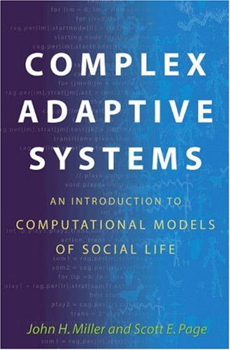9780691130965: Complex Adaptive Systems: An Introduction to Computational Models of Social Life (Princeton Studies in Complexity)