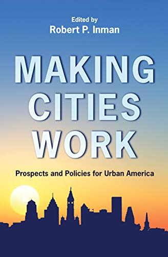 9780691131047: Making Cities Work: Prospects and Policies for Urban America