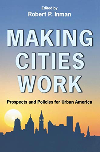9780691131054: Making Cities Work: Prospects and Policies for Urban America