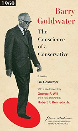 The Conscience of a Conservative: Goldwater, Barry M.