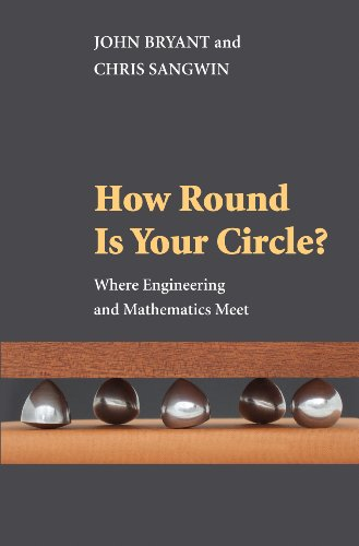 9780691131184: How Round Is Your Circle?: Where Engineering and Mathematics Meet
