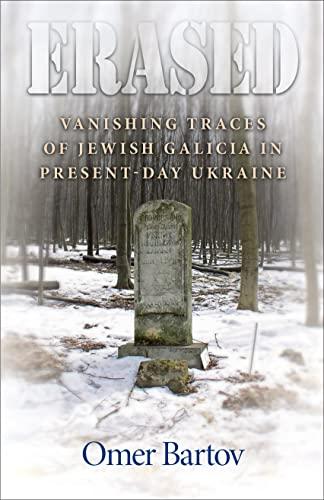 9780691131214: Erased: Vanishing Traces of Jewish Galicia in Present-Day Ukraine