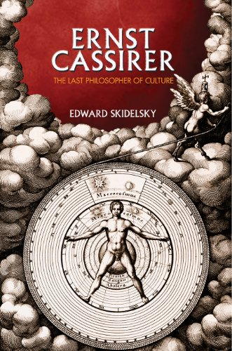 9780691131344: Ernst Cassirer: The Last Philosopher of Culture