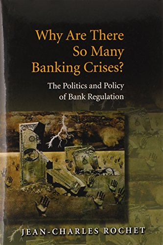 Why Are There So Many Banking Crises?: Jean-Charles Rochet