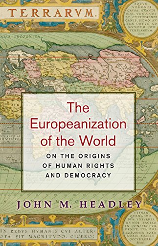9780691133126: The Europeanization of the World: On the Origins of Human Rights and Democracy