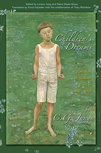 Children's Dreams: Notes from the Seminar Given in 1936-1940 (Jung Seminars): Jung, C. G.; ...