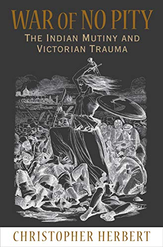 9780691133324: War of No Pity: The Indian Mutiny and Victorian Trauma