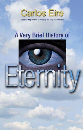 A Very Brief History Of Eternity: Eire, Carlos