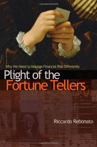 9780691133614: Plight of the Fortune Tellers: Why We Need to Manage Financial Risk Differently