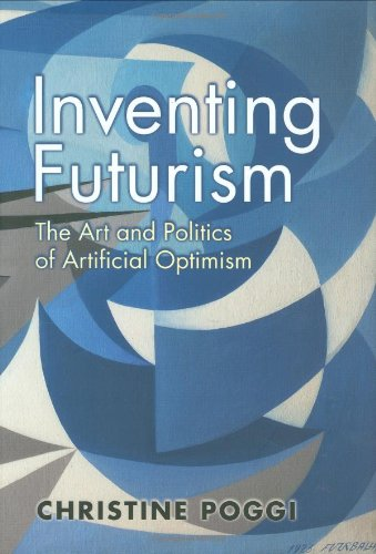 9780691133706: Inventing Futurism: The Art and Politics of Artificial Optimism