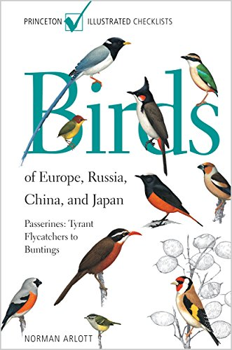 9780691133720: Birds of Europe, Russia, China, and Japan: Passerines: Tyrant Flycatchers to Buntings (Princeton Illustrated Checklists)