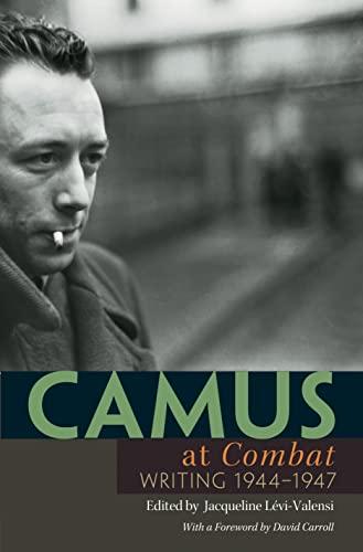 """Camus at """"Combat"""": Writing 1944-1947: Albert Camus; Editor-Jacqueline"""