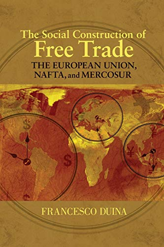 9780691133782: The Social Construction of Free Trade: The European Union, NAFTA, and Mercosur