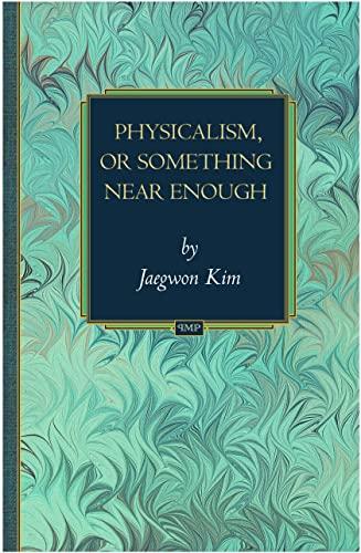 9780691133850: Physicalism, or Something Near Enough (Princeton Monographs in Philosophy)