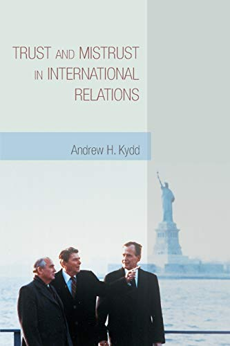 9780691133881: Trust and Mistrust in International Relations