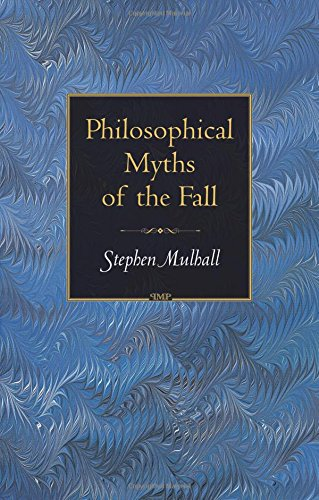 9780691133928: Philosophical Myths of the Fall (Princeton Monographs in Philosophy)
