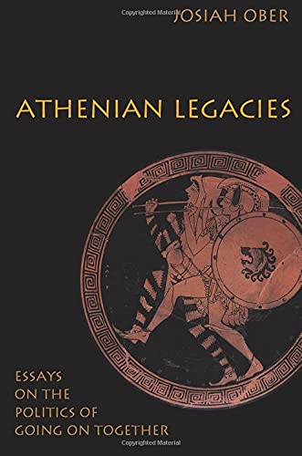 9780691133942: Athenian Legacies: Essays on the Politics of Going On Together