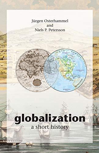 9780691133959: Globalization: A Short History