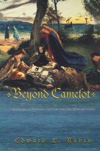9780691133973: Beyond Camelot: Rethinking Politics and Law for the Modern State
