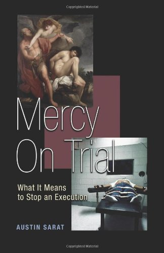9780691133997: Mercy on Trial - What It Means to Stop an Execution