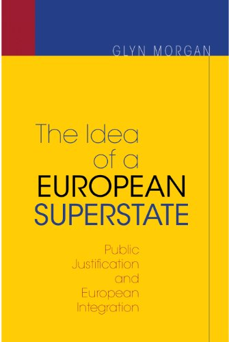 9780691134123: The Idea of a European Superstate: Public Justification and European Integration