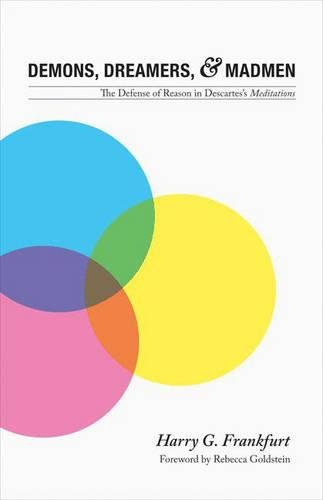 9780691134161: Demons, Dreamers, and Madmen: The Defense of Reason in Descartes's