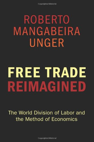 9780691134291: Free Trade Reimagined: The World Division of Labor and the Method of Economics