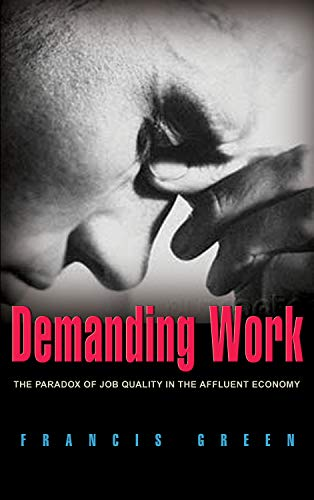 9780691134413: Demanding Work: The Paradox of Job Quality in the Affluent Economy