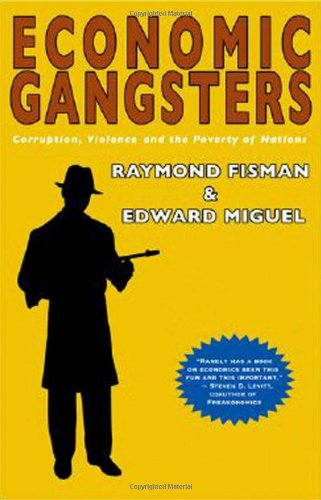 9780691134543: Economic Gangsters: Corruption, Violence, and the Poverty of Nations